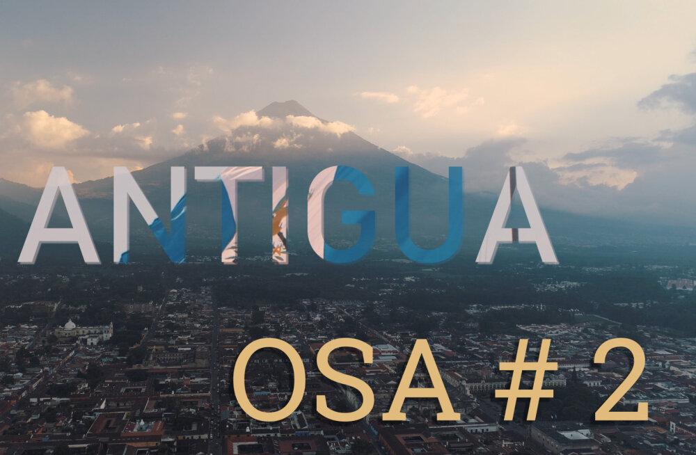 MÜSTILINE GUATEMALA | Ehtsad Eesti turistid värvilises Antiguas