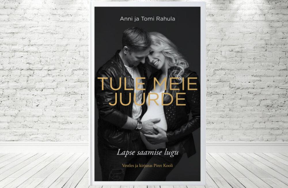 """Anni ja Tomi Rahula isiklik ja avameelne raamat """"Tule meie juurde"""" räägib nende keerulisest teekonnast lapsesaamise nimel"""