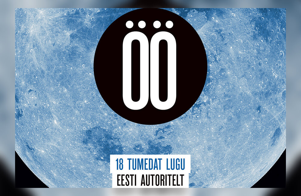 """""""Öö"""" – 18 tumedat lugu Eesti autoritelt"""