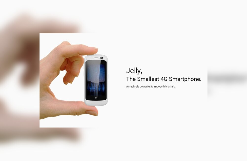 Jelly: maailma väikseim nutitelefon, millel on 4G tugi ja uusim Android
