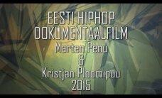 VAATA! Noored kutid tegid Eesti hiphopist dokumentaalfilmi