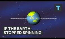 VIDEO: Mis juhtuks siis, kui Maa ühtäkki paugupealt pöörlemise lõpetaks?